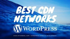 Top 5 Best CDN Service Providers for Wordpress in 2018