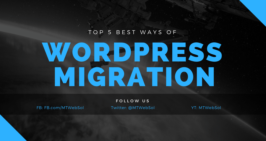 Top 5 Best Ways of Wordpress Migration from One Host to Another