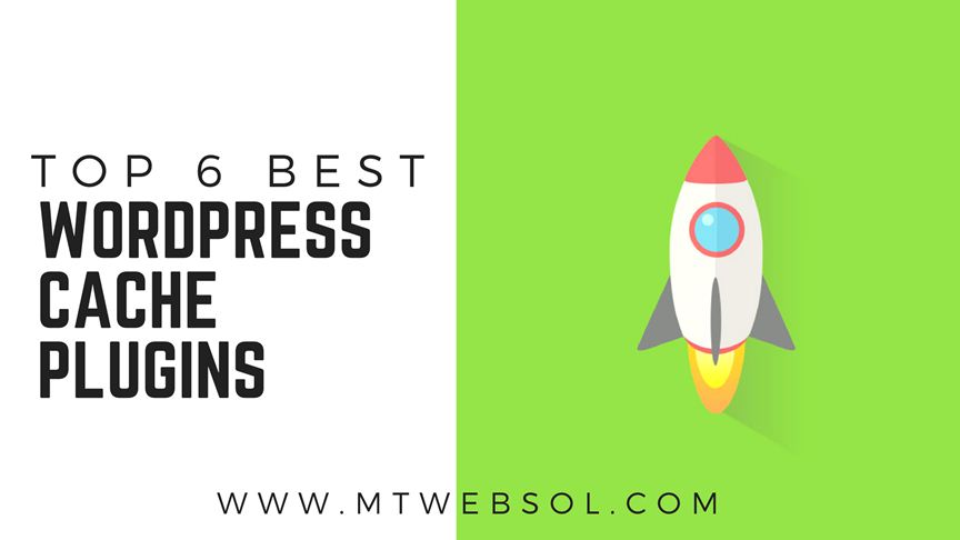 Top 6 Best Wordpress Cache Plugins to Boost Speed in 2018