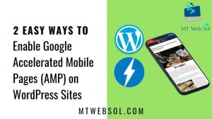 Easy Ways To Enable Accelerated Mobile Pages (AMP) on WordPress Websites