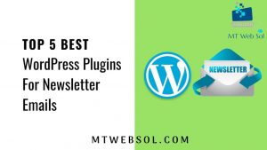 Top 5 Best Newsletter Plugins for WordPress Website Development in 2018