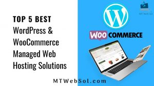 Top 5 Best Managed Web Hosting for WooCommerce WordPress Sites